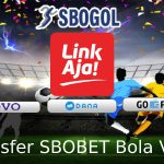 Cara Transfer SBOBET Bola Via Digital